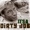 s808: Dirty Jobs - it's a dirty job