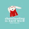 cheerleading is a hard work!