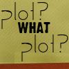 What Plot?