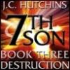7th Son, Destruction, Book Three