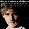sick strange darkness, half-shadowed