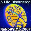 A Life Disordered, Nano2007