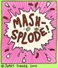 mash-splode