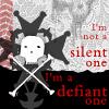 not silent, defiant