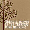 pork in the treetops