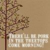 pork in the treetops