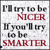 I'll try to be nicer...