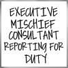Executive Mischeif