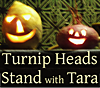 turnip heads stand with tara