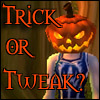 Trick or Tweak?