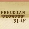 FREUDIAN SLIP!