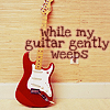 Syd Gill: M: While my guitar gently weeps