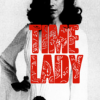 the icon of rassilon, time lady, rassilon was a pack rat, real time ladies strut, romana i is better than you