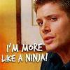 Syd Gill: D: SPN - I'm more like a ninja