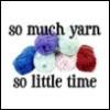 so much yarn