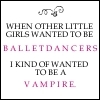 Ballerinas and Vampires