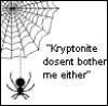 kryptonite doesnt bother me either
