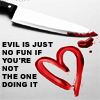 Evil is no fun if...