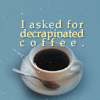 HOUSE decrapinated coffee