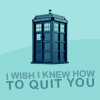 dw: tardis quit you