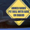 Rabid Pit Bull with AIDS on Board, Car Sign, George Carlin