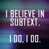 believe in subtext