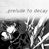 prelude to decay