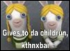 rabbid:  gives to childrunz