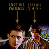 spn {dean&sam} 'lost his patience...shoe
