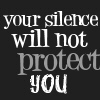 silence won't protect you