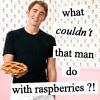 (Pushing Daisies) Mmm... Raspberries