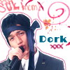 DORK!