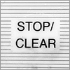 stop, clear