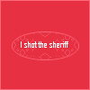 gallifaerie: Text - I shot the Sheriff