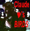 Claude fancies BIRDS!