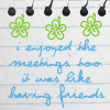 Quote: Meetings = Friends