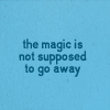 hp - magic is not supposed to go away