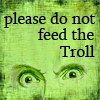 don't feed, troll