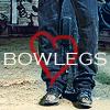 Maybe Katie: Bowlegs