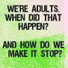 adults-when did it happen?
