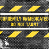 do not taunt