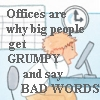 bad words, offices are why