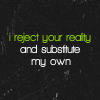 reject reality