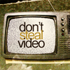 Don't Steal Video