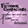 i see fictional characters