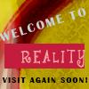welcom to reality
