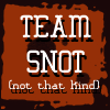 Team Snot!!!