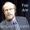 YOU ARE SCRUMTRILESCENT