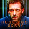 Huge Ego Sorry