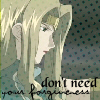 don't NEED your forgiveness